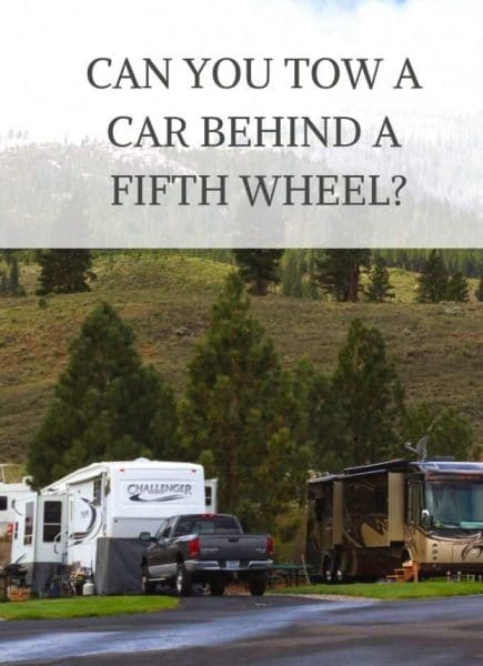 Can you tow a vehicle behind a fifth wheel?
