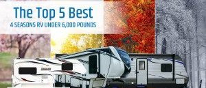 best 4 seasons travel trailer under 6000lbs